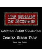 Rothaen Audio Collection: Chiatex Steam Train