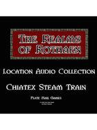 Rothaen Audio Collection: Chiatex Steam Train