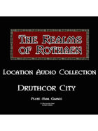 Rothaen Audio Collection: Druthcor City