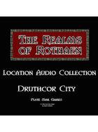 Rothaen Audio Collection: Druthcor City