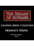 Rothaen Audio Collection: Hexmon's Waist