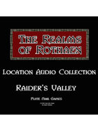 Rothaen Audio Collection: Raider Valley