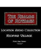 Rothaen Audio Collection: Redpaw Village