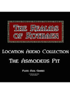 Rothaen Audio Collection: The Asmodeus Pit