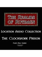 Rothaen Audio Collection: The Clockwork Prison