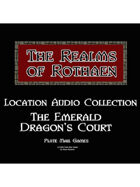 Rothaen Audio Collection: The Emerald Dragon's Court