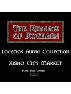 Rothaen Audio Collection: Xisho City Market