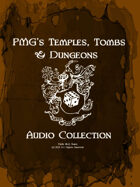 PMG's Temples, Tombs, & Dungeons Audio Collection [BUNDLE]