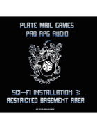 Pro RPG Audio: Sci-Fi Installation 3: Restricted Basement Area