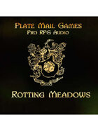 Pro RPG Audio: Rotting Meadows