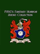 PMG's Fantasy Horror Audio Collection  [BUNDLE]