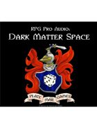 Pro RPG Audio: Dark Matter Space
