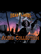 Deadlands Audio Collection: Dust Town Saloon