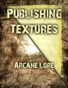 Publishing Textures: Arcane Lore
