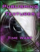 Publishing Textures: Time Warp