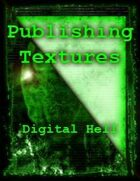 Publishing Textures: Digital Hell