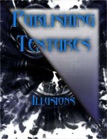 Publishing Textures: Illusions