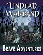 Brave Adventures Undead Warband
