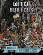 Brave Adventures Witch Hunters