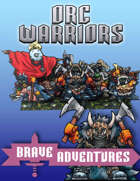 Brave Adventures & 8Rad Games Orc Warriors