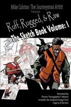 Ruff, Rugged & Raw The Sketchbook Volume:I