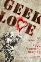 Geek Love: An Anthology of Full Frontal Nerdity