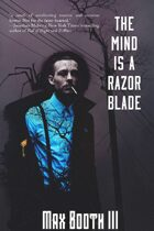 The Mind is a Razorblade