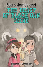 The Beast of Black Oak Mine