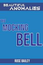 The Mocking Bell (Beautiful Anomalies)