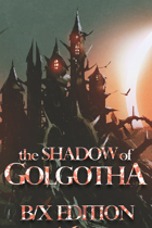 The Shadow of Golgotha (B/X)