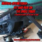 Raiding Operations - Hit and Run on the Drug Trade