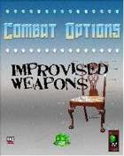 Combat Options: Improvised Weapons