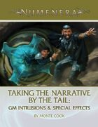 Taking the Narrative by the Tail: GM Intrusions & Special Effects