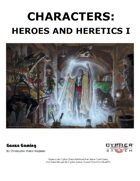 Characters: Heroes and Heretics I