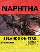 Naphtha: Islands on Fire
