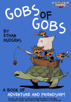 Gobs of Gobs: A Book of Adventure and Friendship