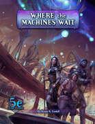 Where the Machines Wait