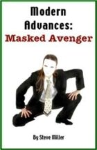 Modern Advances: Masked Avenger