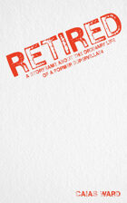 Retired: A Storygame About the Ordinary Life of a Former Supervillain