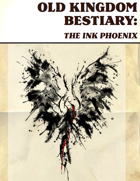 Old Kingdom Bestiary: The Ink Phoenix