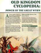 Old Kingdom Cyclopedia: Power of the Great Wyrm