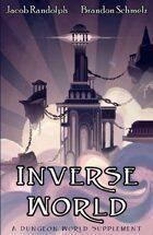 Inverse World - A Dungeon World Supplement