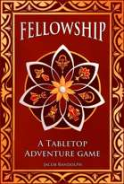 Fellowship - A Tabletop Adventure Game