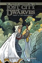 Lost City of the Dwarves Part 2: Deliverance