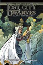 Lost City of the Dwarves Part 2: Deliverance