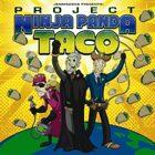 Project Ninja Panda Taco