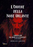 L'ORRORE DELLA NUBE URLANTE - Primo Episodio Campagna gdr nel mondo dei Miti di Cthulhu