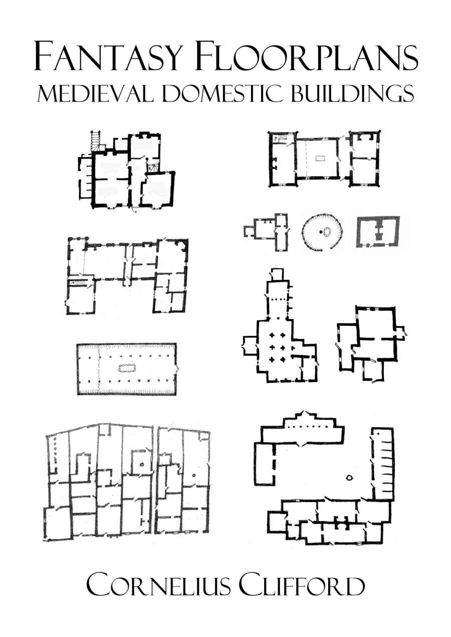 Medieval domestic buildings fantasy floorplans for Fantasy house plans
