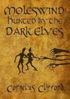 Moleswind: Hunted by the Dark Elves