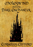 Moleswind and the Dark Enchanter
